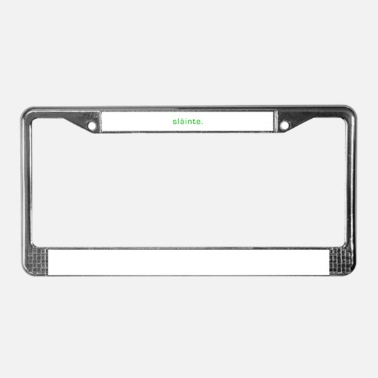 Slainte green License Plate Frame