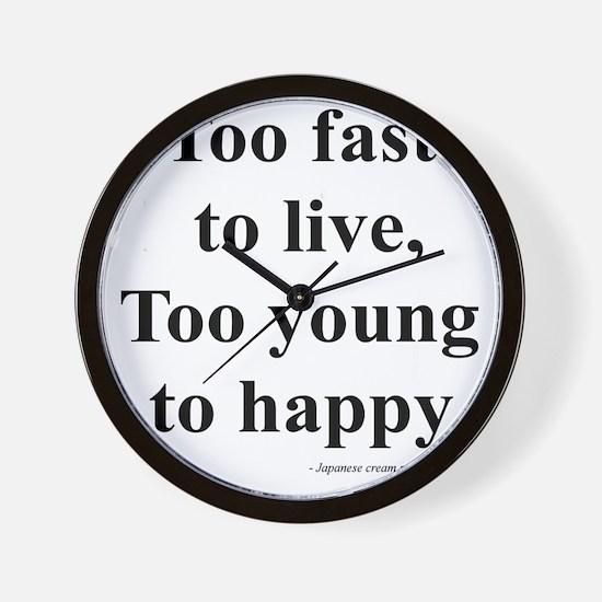 Japanese ad slogan:  Too Fast Wall Clock