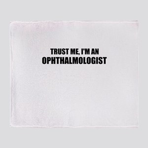 Trust Me, Im An Ophthalmologist Throw Blanket