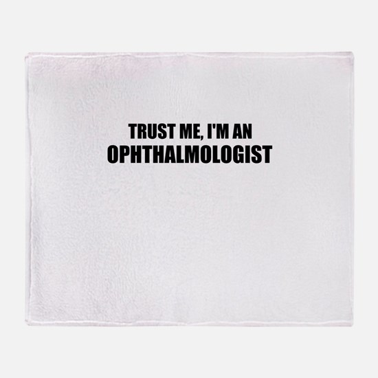 Trust Me, Im An Ophthalmologist Throw Blanket