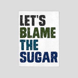 Lets Blame The Sugar 5'x7'Area Rug