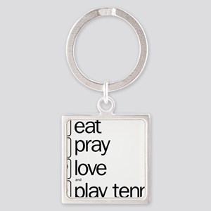 eat pray love and play tennis Square Keychain