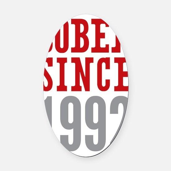 Sober Since 1992 Oval Car Magnet