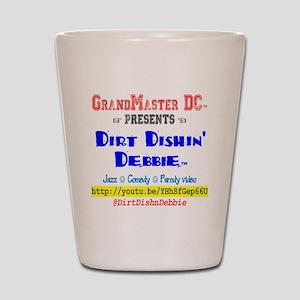 Dirt Dishin Debbie Shot Glass