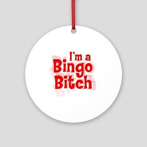 Bingo Bitch Round Ornament