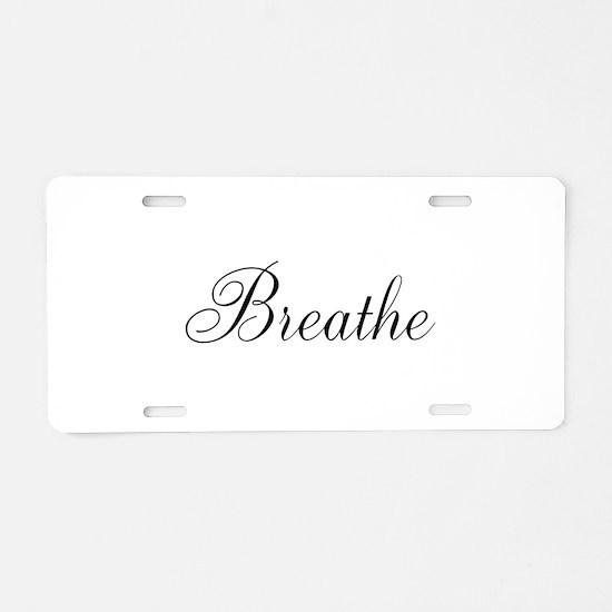 Breathe Black Script Aluminum License Plate