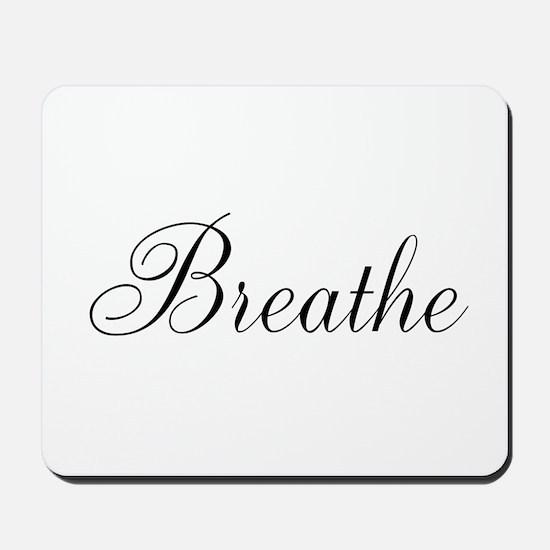 Breathe Black Script Mousepad