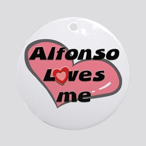 alfonso loves me  Ornament (Round)