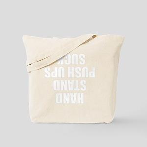 Hand Stand Push Ups Suck Tote Bag