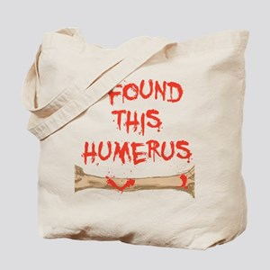 Found this humerus Tote Bag