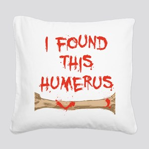 Found this humerus Square Canvas Pillow