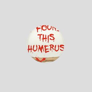 Found this humerus Mini Button