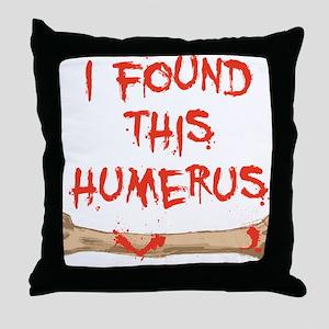 Found this humerus Throw Pillow