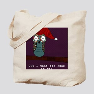 Owl I Want For Xmas is You Tote Bag