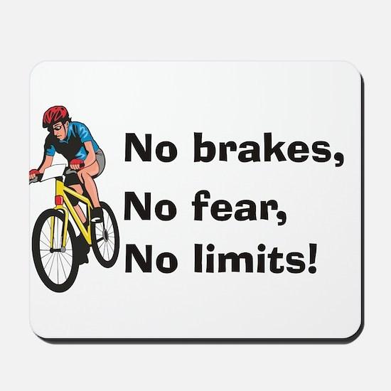 No brakes, no fear, no limits Mousepad