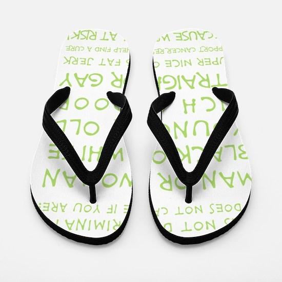 CANCER DOESNT DISCRIMINATE (MINT) Flip Flops