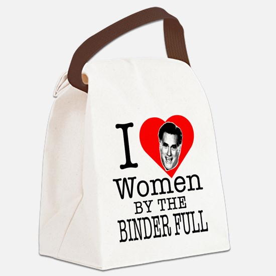 I love women by the binder full M Canvas Lunch Bag