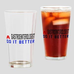 Gastroenterologist Do It Better Drinking Glass