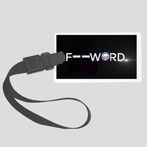 Democrat slogan - The f-word  Large Luggage Tag