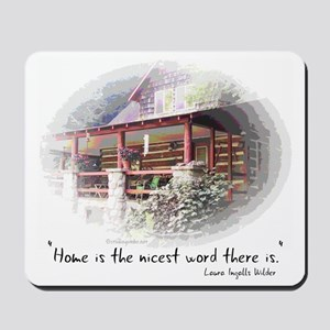 Home is the Nicest Word Mousepad