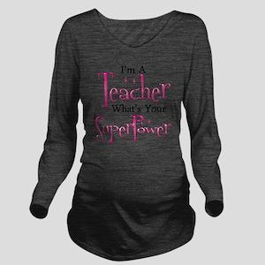 super teacher Long Sleeve Maternity T-Shirt