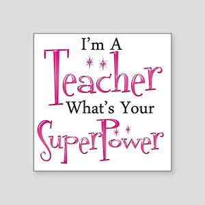 "super teacher Square Sticker 3"" x 3"""