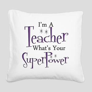 super teacher Square Canvas Pillow