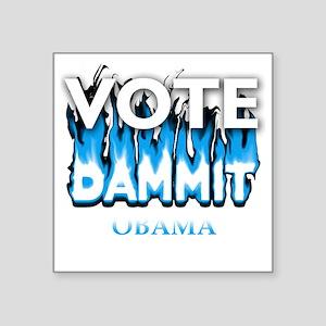 """Vote Dammit - Obama Biden w Square Sticker 3"""" x 3"""""""