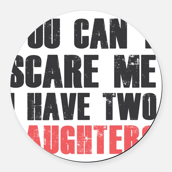 I have two daughters Round Car Magnet