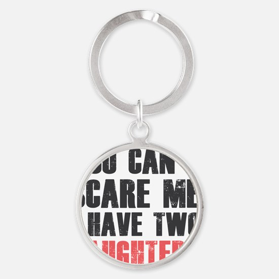 I have two daughters Round Keychain