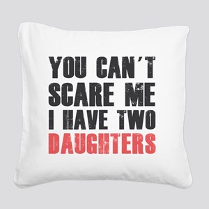 I have two daughters Square Canvas Pillow
