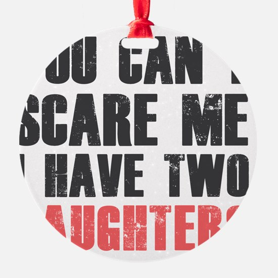 I have two daughters Ornament