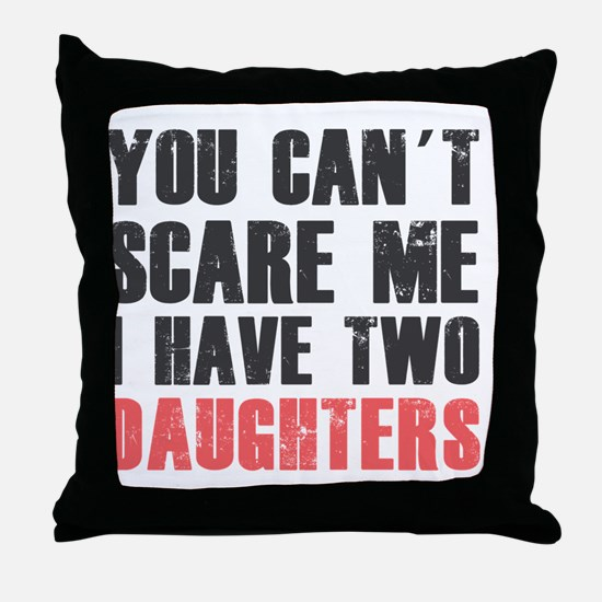 I have two daughters Throw Pillow