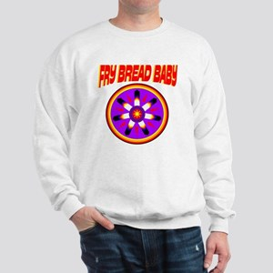 FRY BREAD BABY Sweatshirt