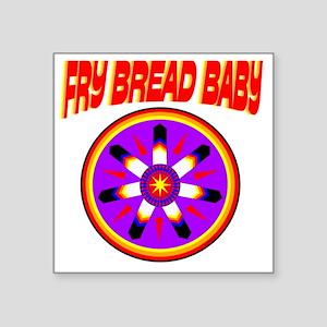 "FRY BREAD BABY Square Sticker 3"" x 3"""