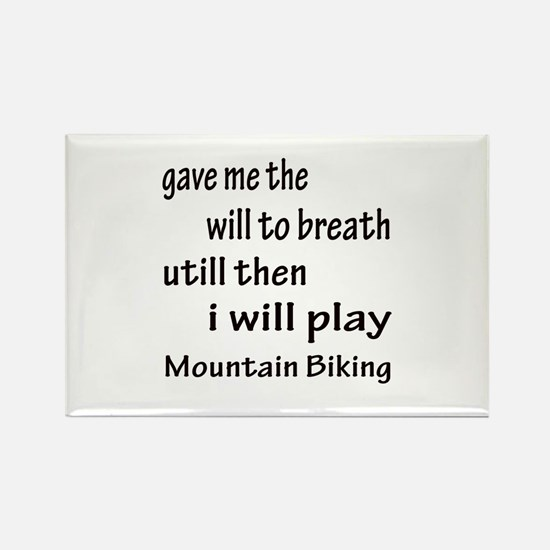 I will play Mountain Biking Rectangle Magnet