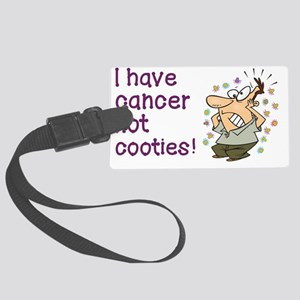 I HAVE CANCER NOT COOTIES! Large Luggage Tag