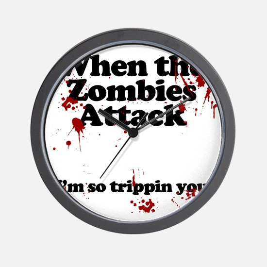 when the zombies attack im so tripping  Wall Clock