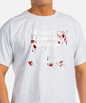 when the zombies attack im so trippi T-Shirt