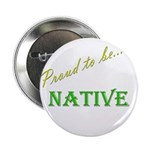 """Proud to be Native 2.25"""" Button (10 pack)"""