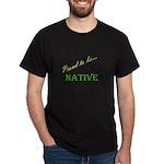 Proud to be Native Dark T-Shirt