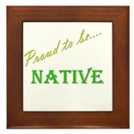 Proud to be Native Framed Tile