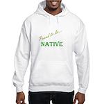 Proud to be Native Hooded Sweatshirt