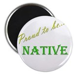 """Proud to be Native 2.25"""" Magnet (100 pack)"""