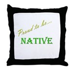 Proud to be Native Throw Pillow