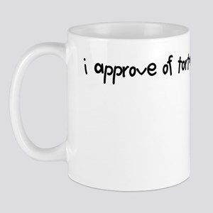 i approve of torture because it works Mug