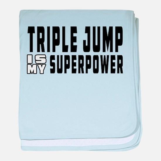 Triple Jump Is My Superpower baby blanket
