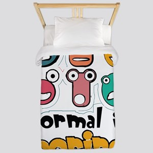 Normal is boring Twin Duvet