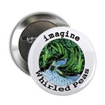 """Imagine Whirled Peas 2.25"""" Button"""