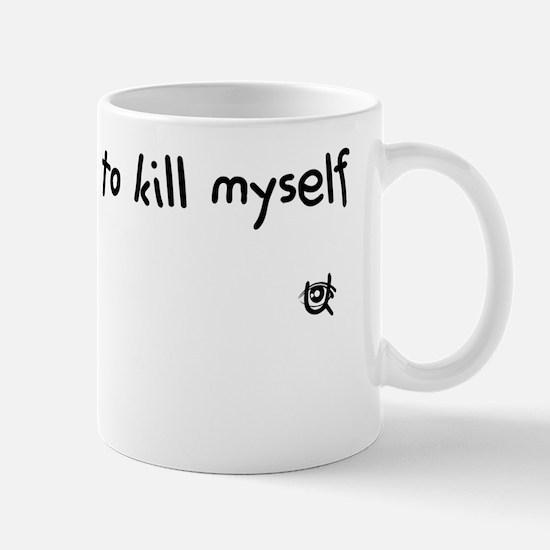 i own the right to kill myself Mug